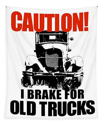 I Brake For Old Trucks Tapestry