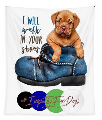 I Will Walk In Your Shoes Tapestry