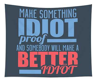 Idiot Proof Tapestry