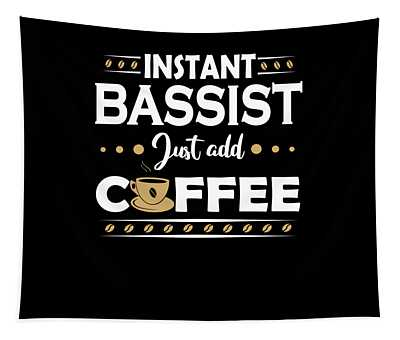 Instant Bassist Player Just Add Coffee  Tapestry
