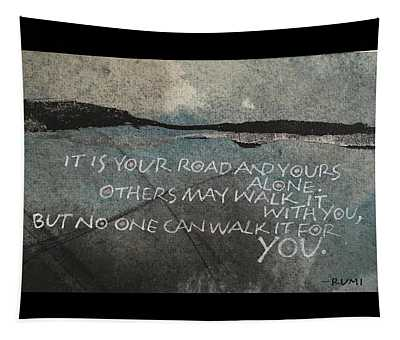 It Is Your Road Tapestry