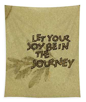 Joy In The Journey Tapestry