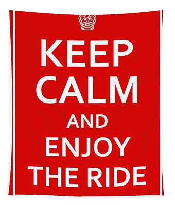 Keep Calm - Enjoy The Ride Tapestry