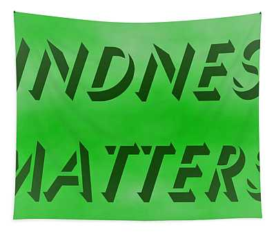 Kindness Matters Wide Screen Format Tapestry