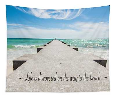 Life Is Discovered On The Way To The Beach Tapestry