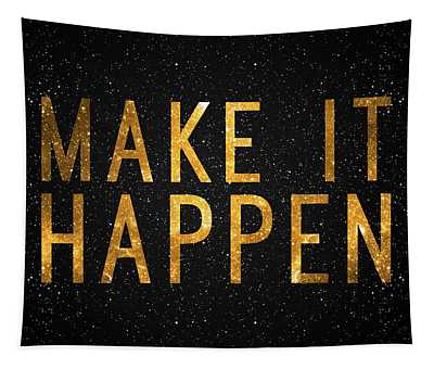 Make It Happen Tapestry
