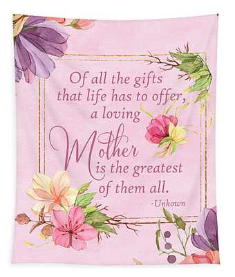 Mother Is The Greatest Gift Tapestry