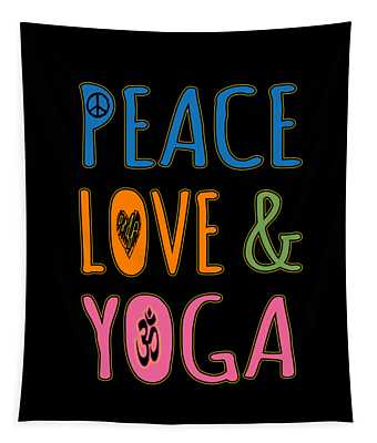 Tapestry featuring the digital art Peace Love Yoga by Flippin Sweet Gear