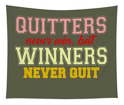 Quitters Never Quit Tapestry
