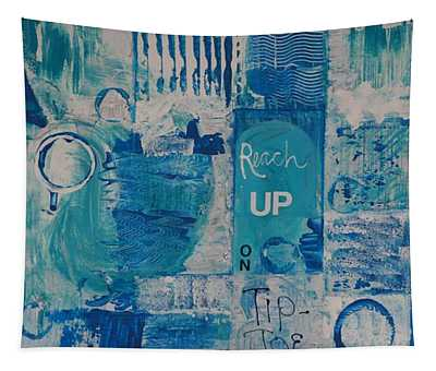 Reach Up On Tiptoe Tapestry