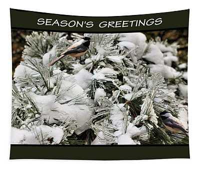 Seasons Greetings Chickadees Tapestry