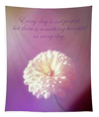 Something Beautiful In Every Day Tapestry