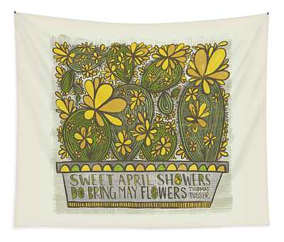 Sweet April Showers Do Bring May Flowers Thomas Tusser Quote Tapestry