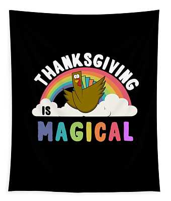 Tapestry featuring the digital art Thanksgiving Is Magical by Flippin Sweet Gear