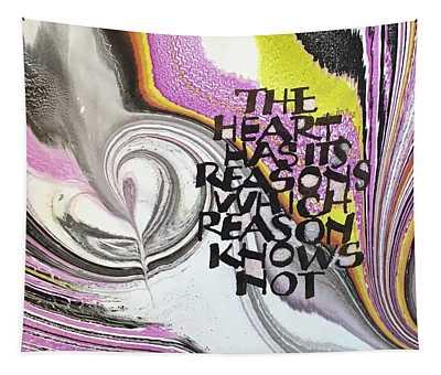 The Heart Has Its Reasons Tapestry