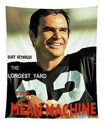 The Longest Yard, Burt Reynolds, The Mean Machine Tapestry