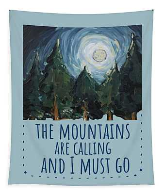Tapestry featuring the painting The Mountains Are Calling by Maria Langgle