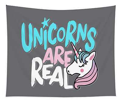 Unicorns Are Real - Baby Room Nursery Art Poster Print Tapestry