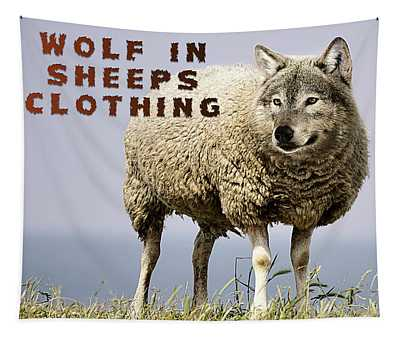 Wolf In Sheeps Clothing Tapestry