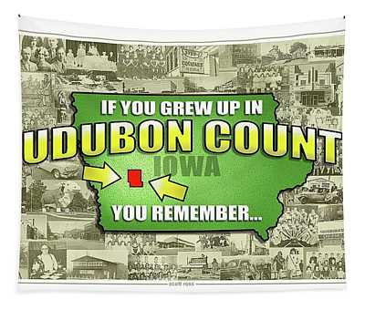 If You Grew Up In Audubon County... Tapestry