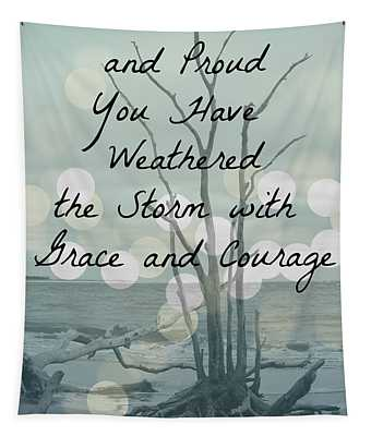 You Have Weathered The Storm Tapestry