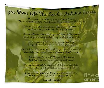 You Shone Like The Sun On Autumn Leaves Poem Tapestry