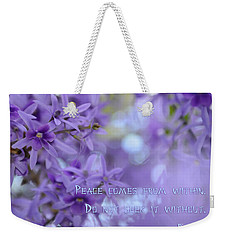 Peace Comes From Within Weekender Tote Bag