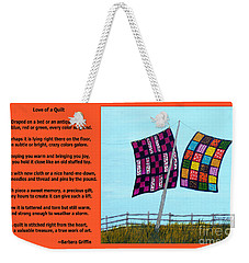 Love Of A Quilt  Weekender Tote Bag