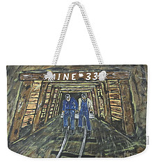No Windows Down There In The Coal Mine .  Weekender Tote Bag