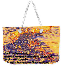 1 Peter Tried With Fire Weekender Tote Bag
