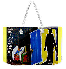 Don't See Me Weekender Tote Bag by Jackie Carpenter
