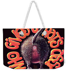 Who Gives A Rat's Ass? Weekender Tote Bag