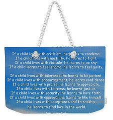 33- Children Learn What They Live Weekender Tote Bag by Joseph Keane
