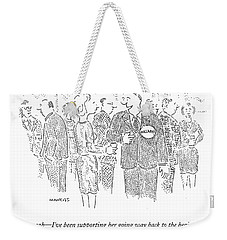 Oh Yeah - I've Been Supporting Her Going Way Back Weekender Tote Bag