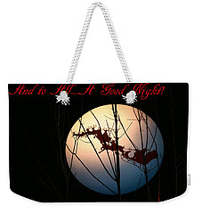 And To All A Good Night Weekender Tote Bag