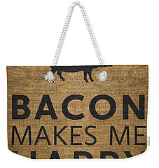 Bacon Makes Me Happy Weekender Tote Bag by Nancy Ingersoll