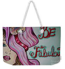 Be Fabulous Weekender Tote Bag