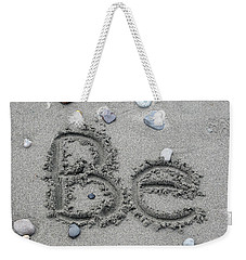 Be Weekender Tote Bag