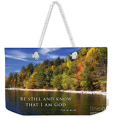 Be Still And Know That I Am God Weekender Tote Bag