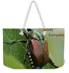 Beauty Everywhere Weekender Tote Bag