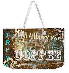 Begin A Happy Day Weekender Tote Bag