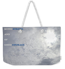 Weekender Tote Bag featuring the photograph Being Strong With Courage by Christina Verdgeline