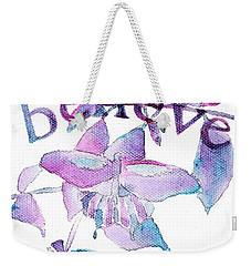 believe II Weekender Tote Bag
