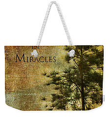 Believe In Miracles - With Text			 Weekender Tote Bag