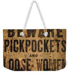 Beware Pickpockets And Loose Women Weekender Tote Bag
