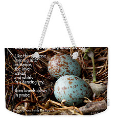 Birdsong From Inside The Egg Weekender Tote Bag