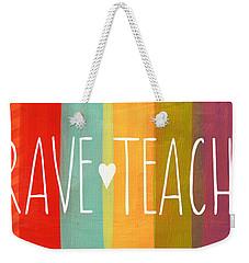 Brave Teacher Weekender Tote Bag