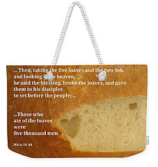 Weekender Tote Bag featuring the photograph Bread  From The Heart by Christina Verdgeline