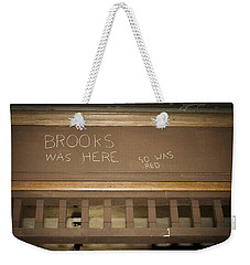 Brooks Was Here Weekender Tote Bag