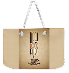 Coffee Quotes Poster Weekender Tote Bag